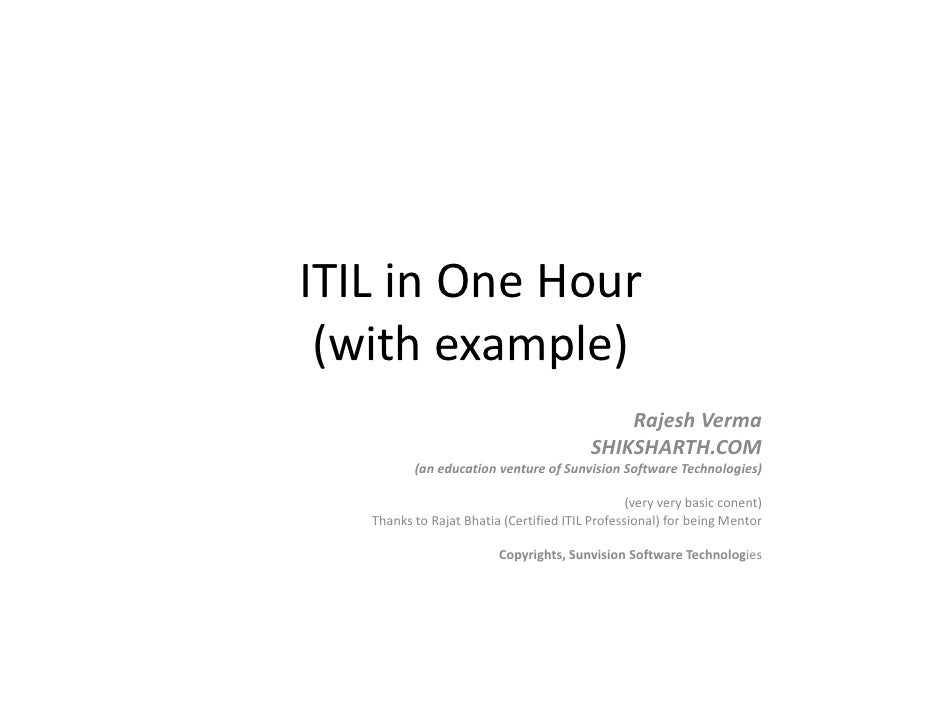 ITIL in One Hour (with example)                                              Rajesh Verma                                 ...