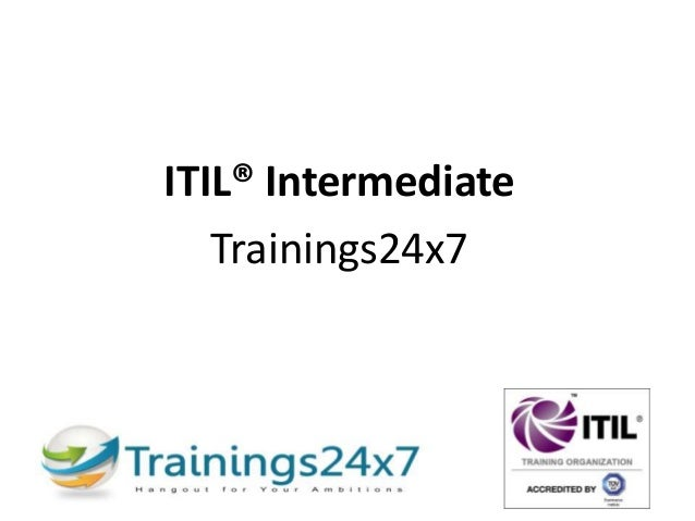 ITIL® Intermediate Trainings24x7