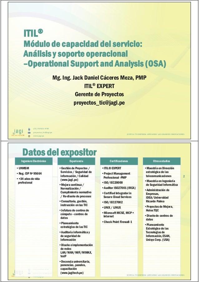 (51) 9-8935-4789 proyectos_tic@jagi.pe www.jagi.pe ITIL® Módulode capacidaddel servicio: Análisis y soporte operacional –O...