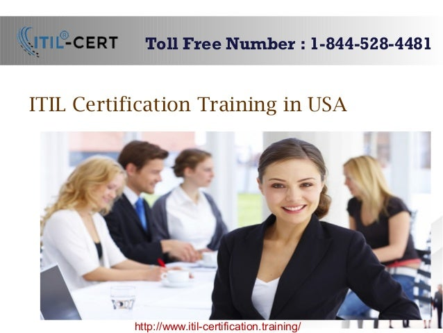 ITIL Certification Training in USA Toll Free Number : 1-844-528-4481 http://www.itil-certification.training/