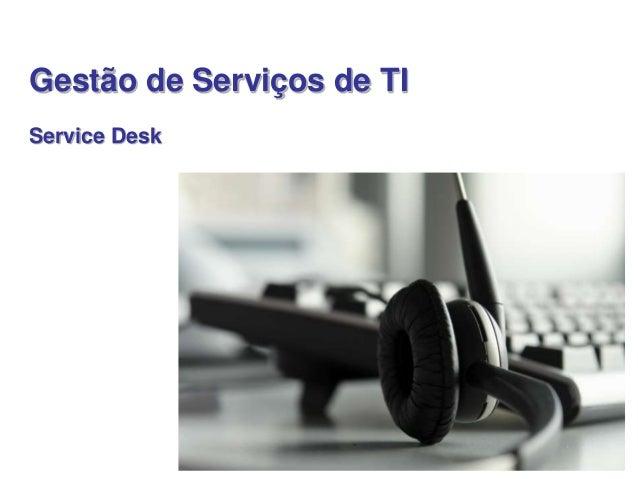 Gestão de Serviços de TI  Service Desk