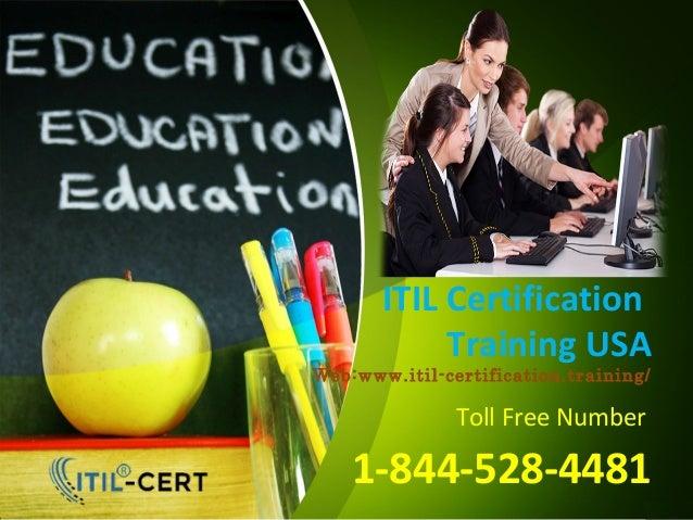ITIL Certification Training USA Web:www.itil-certification.training/ Toll Free Number 1-844-528-4481