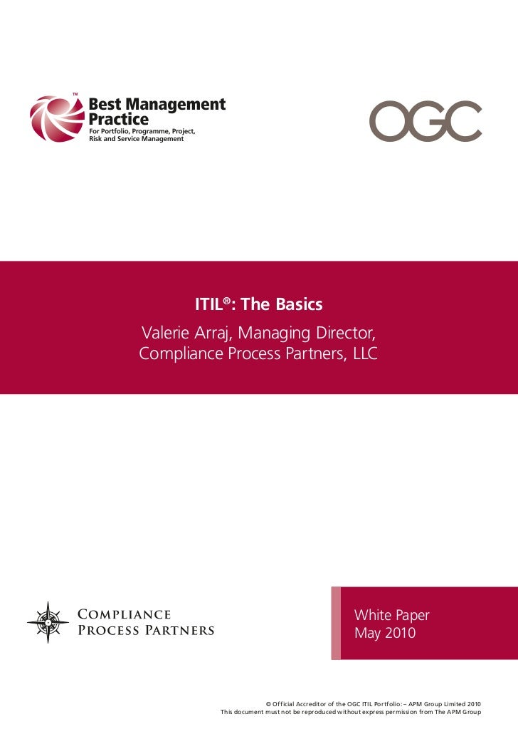 ITIL®: The BasicsValerie Arraj, Managing Director,Compliance Process Partners, LLC                                        ...