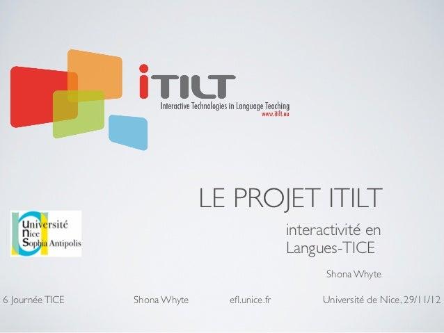 LE PROJET ITILT                                               interactivité en                                            ...