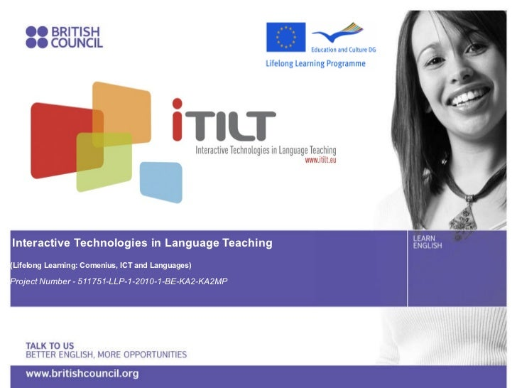 Interactive Technologies in Language Teaching (Lifelong Learning: Comenius, ICT and Languages)  Project Number - 511751-LL...