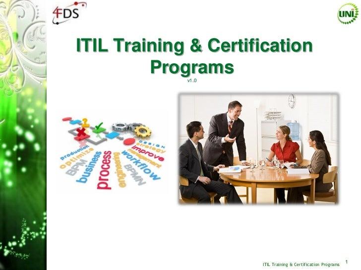 ITIL Training & Certification         Programs             v1.0                      ITIL Training & Certification Program...