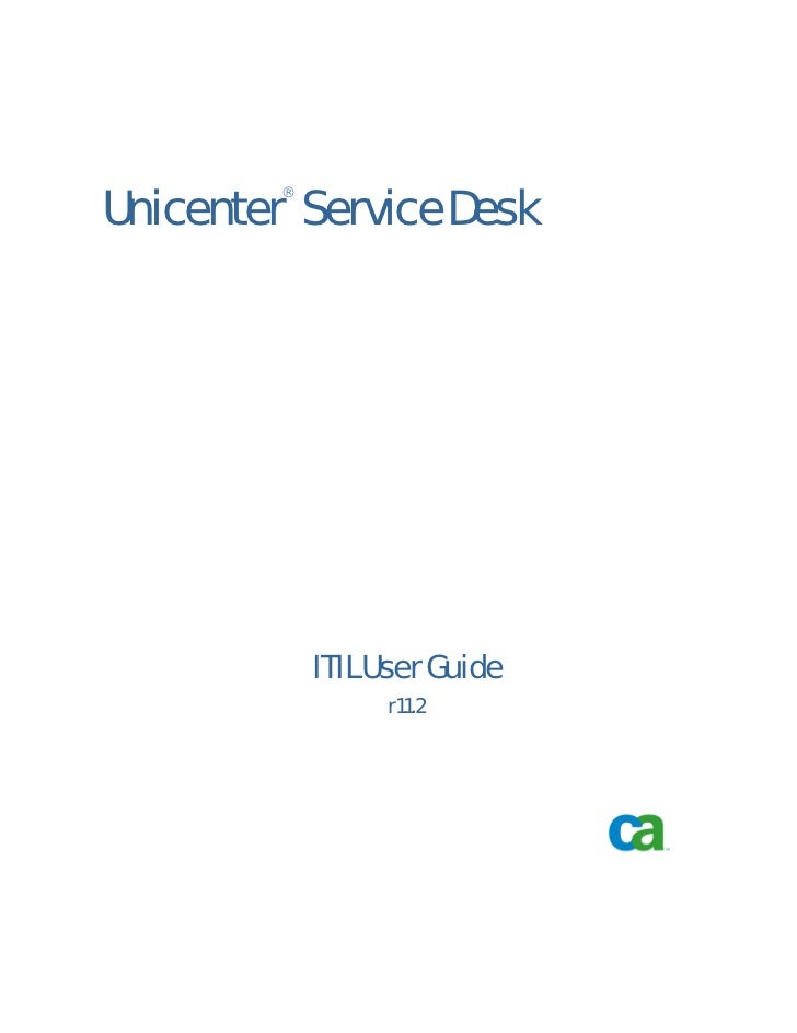 Unicenter Service Desk         ®             ITIL User Guide                  r11.2