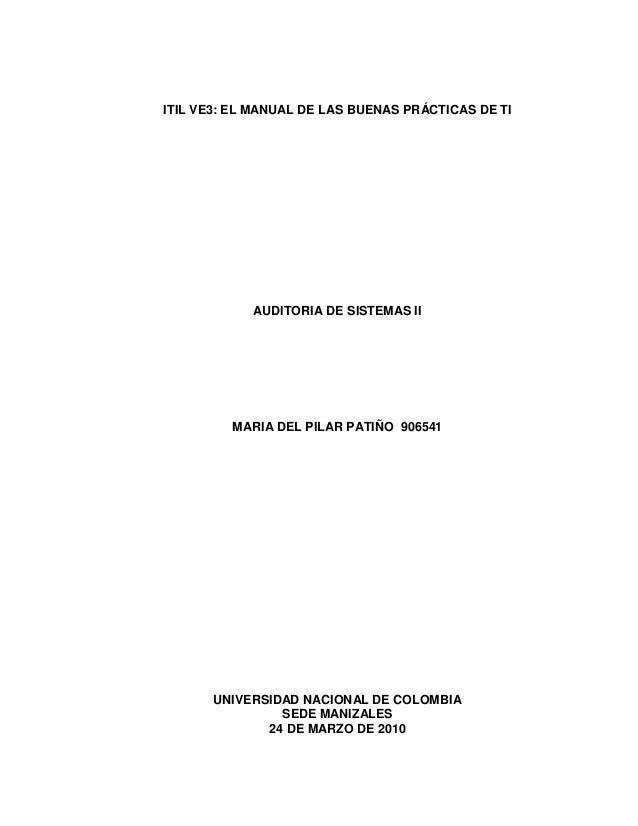 ITIL VE3: EL MANUAL DE LAS BUENAS PRÁCTICAS DE TI  AUDITORIA DE SISTEMAS II  MARIA DEL PILAR PATIÑO 906541  UNIVERSIDAD NA...