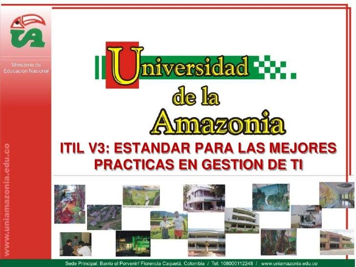 ITIL V3: ESTANDAR PARA LAS MEJORES      PRACTICAS EN GESTION DE TI