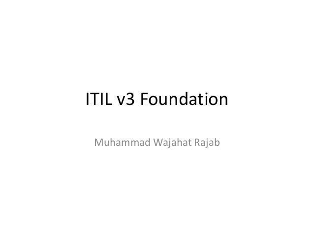 ITIL v3 Foundation Muhammad Wajahat Rajab