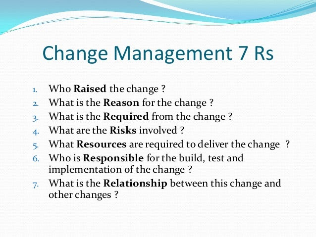 notes change management Note to self: i think that waiting until the critical decisions about the change have been made (eg what exactly to change, when to change) and then engaging in resistance management is a mistake involving stakeholders in the decision-making process about the change in the first place is one of the best ways i've seen to prevent a great deal.