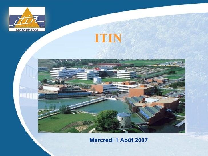 ITIN Mercredi 1 Août 2007