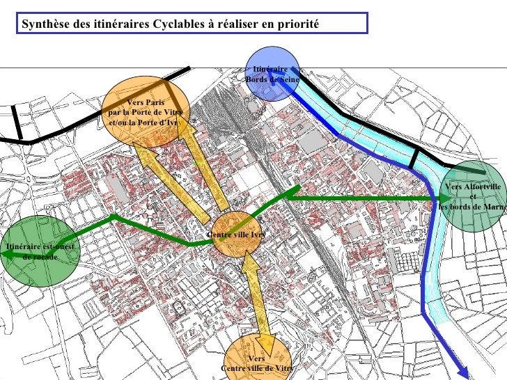 Synthèse des itinéraires Cyclables à réaliser en priorité Centre ville Ivry Vers  Centre ville de Vitry Vers Paris par l...