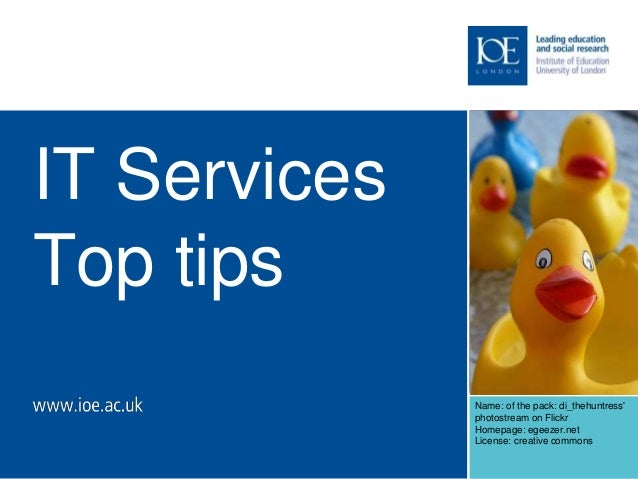 IT Services  Top tips  Name: of the pack: di_thehuntress'  photostream on Flickr  Homepage: egeezer.net  License: creative...