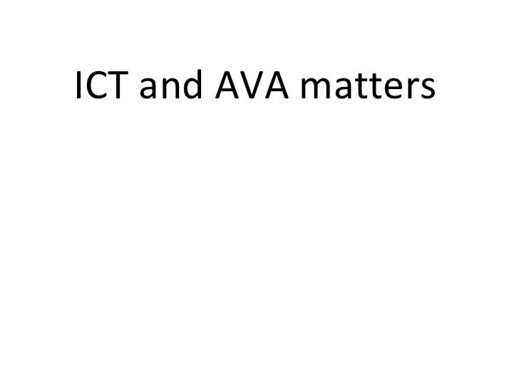 ICT and AVA matters