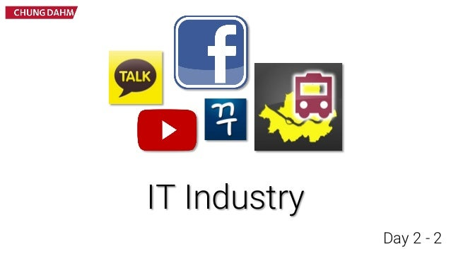 IT Industry Day 2 - 2