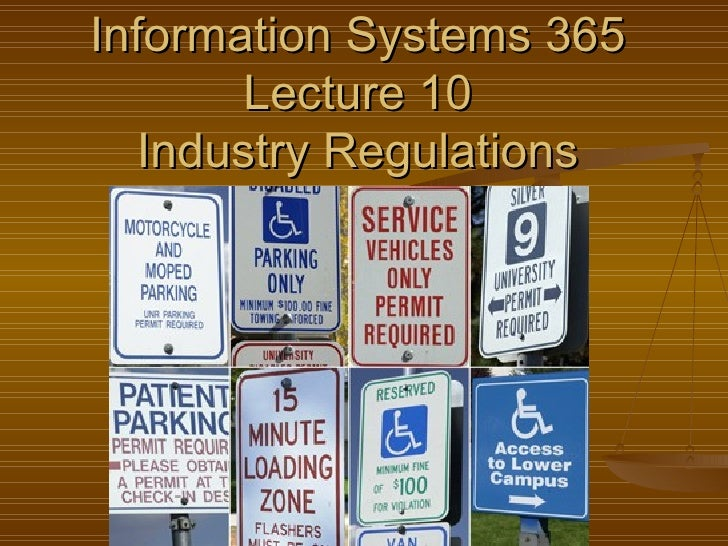 Information Systems 365       Lecture 10  Industry Regulations