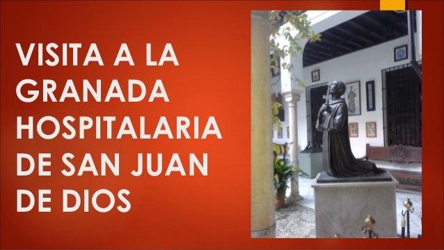 VISITA A LA GRANADA HOSPITALARIA DE SAN JUAN DE DIOS