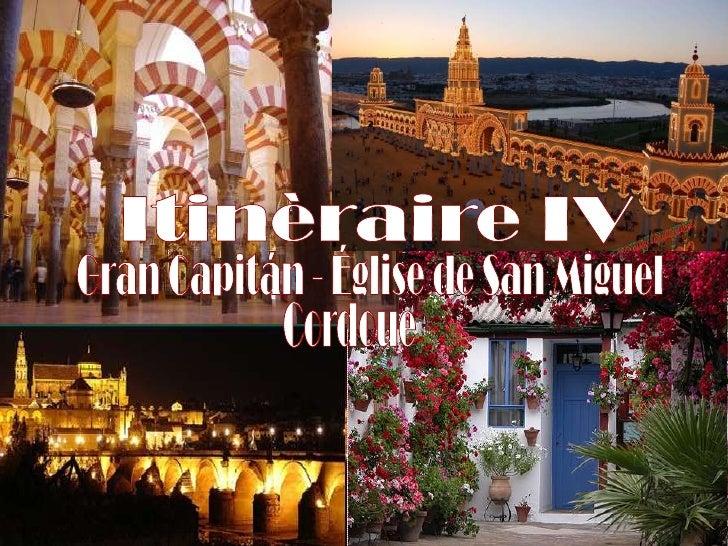 Itinèraire IV<br />Gran Capitán - Église de San Miguel<br />Cordoue<br />