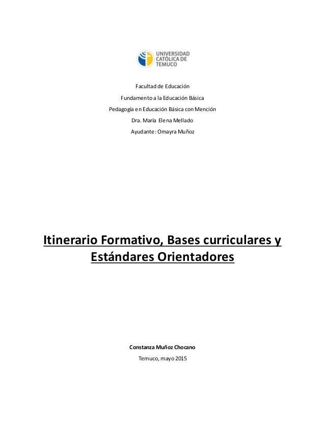 Facultad de Educación Fundamento a la Educación Básica Pedagogía en Educación Básica con Mención Dra. María Elena Mellado ...