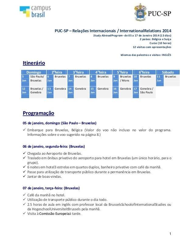 1 PUC-SP – Relações Internacionais / InternationalRelations 2014 Study AbroadProgram- de 05 a 17 de Janeiro 2014 (13 dias)...