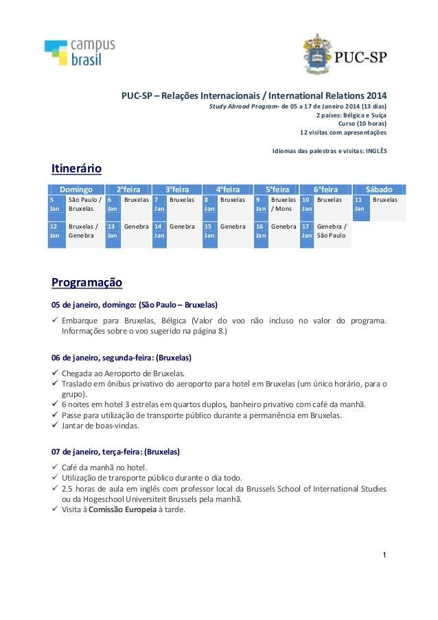 1 PUC-SP – Relações Internacionais / International Relations 2014 Study Abroad Program- de 05 a 17 de Janeiro 2014 (13 dia...