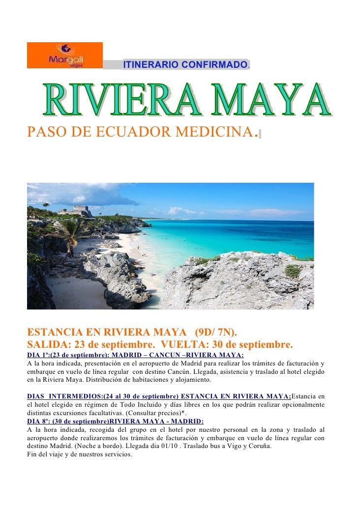 ITINERARIO CONFIRMADO.PASO DE ECUADOR MEDICINA.ESTANCIA EN RIVIERA MAYA (9D/ 7N).SALIDA: 23 de septiembre. VUELTA: 30 de s...