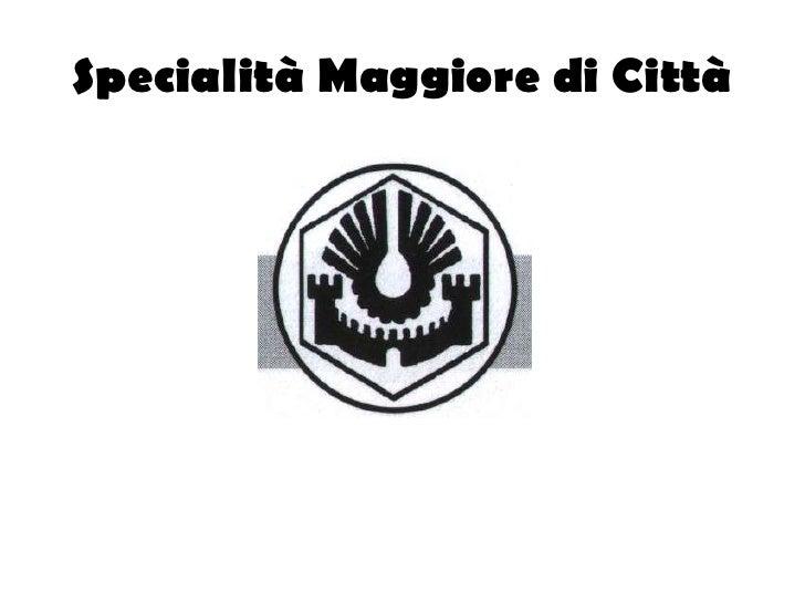 Specialità Maggiore di Città<br />