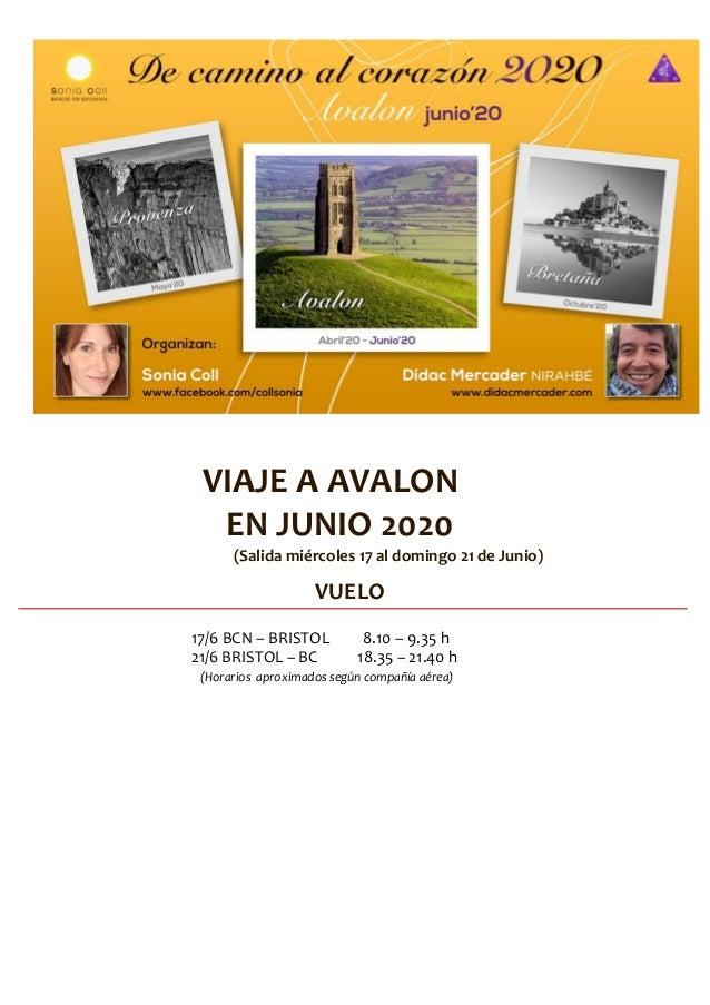 VIAJE A AVALON EN JUNIO 2020 (Salida miércoles 17 al domingo 21 de Junio) VUELO 17/6 BCN – BRISTOL 8.10 – 9.35 h 21/6 BRIS...