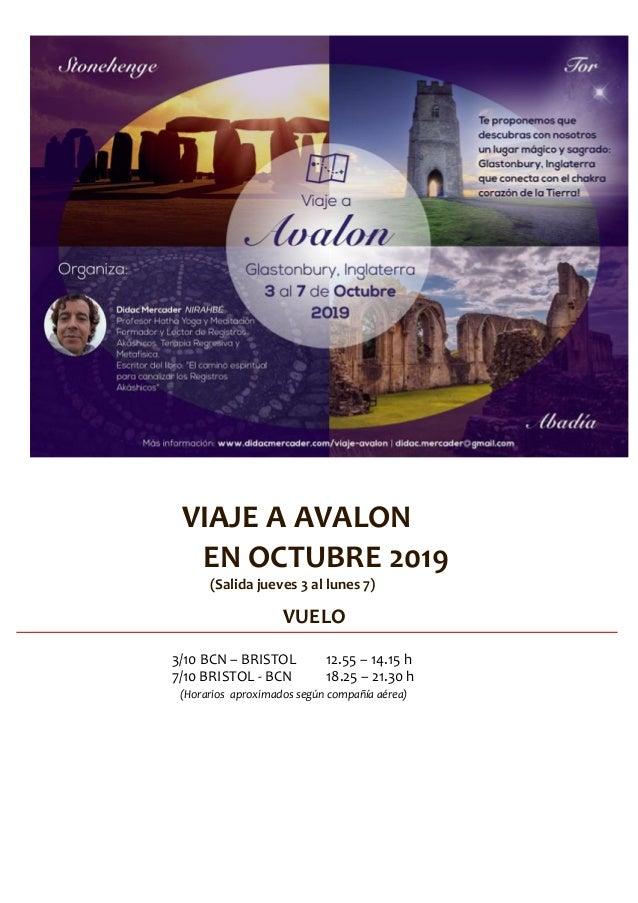 VIAJE A AVALON EN OCTUBRE 2019 (Salida jueves 3 al lunes 7) VUELO 3/10 BCN – BRISTOL 12.55 – 14.15 h 7/10 BRISTOL - BCN 18...