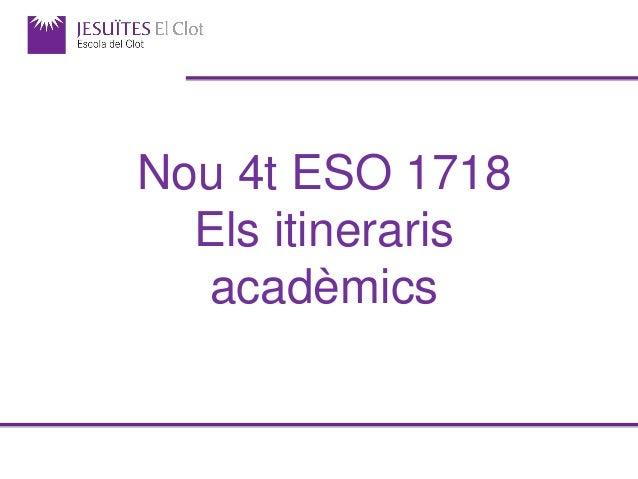 Nou 4t ESO 1718 Els itineraris acadèmics