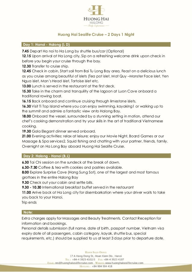 Huong Hai Sealife Cruise – 2 Days 1 Night 7.45 Depart Ha noi to Ha Long by shuttle bus/car (Optional) 12.15 Upon arrival a...