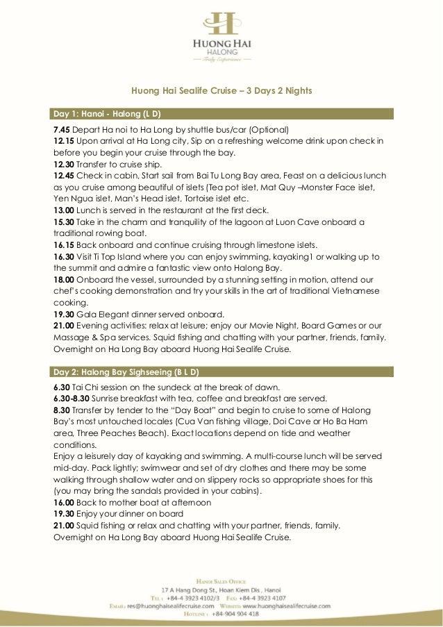 Huong Hai Sealife Cruise – 3 Days 2 Nights 7.45 Depart Ha noi to Ha Long by shuttle bus/car (Optional) 12.15 Upon arrival ...