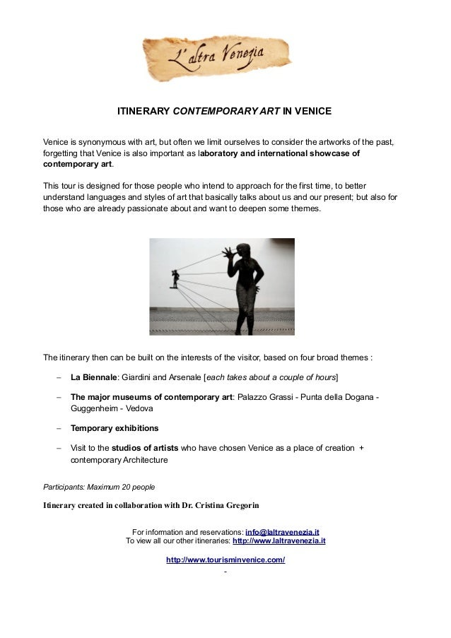 ITINERARY CONTEMPORARY ART IN VENICE Venice is synonymous with art, but often we limit ourselves to consider the artworks ...