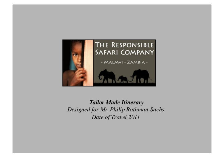 Tailor Made Itinerary !Designed for Mr. Philip Rothman-Sachs !         Date of Travel 2011!