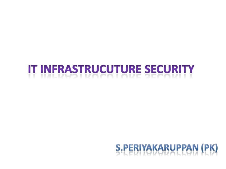Agendao Basics – Information Securityo Infra Security Threatso Systems Threats & Countermeasureso Database Threats & Count...