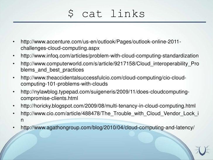 $ cat links<br />http://www.accenture.com/us-en/outlook/Pages/outlook-online-2011-challenges-cloud-computing.aspx<br />htt...