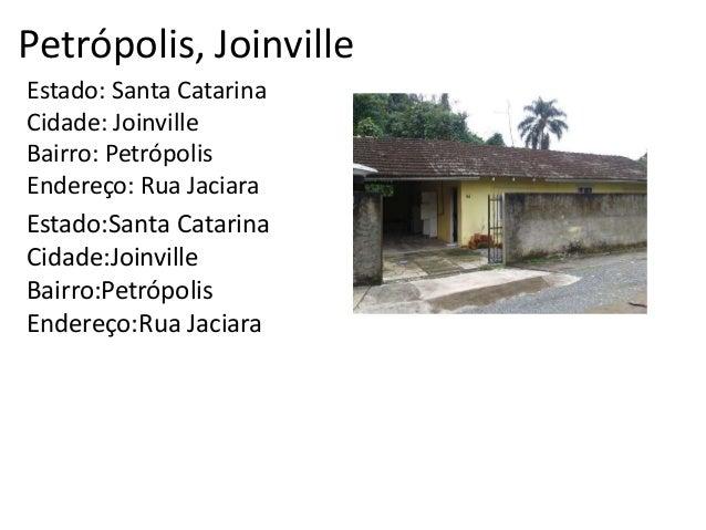 Petrópolis, Joinville Estado: Santa Catarina Cidade: Joinville Bairro: Petrópolis Endereço: Rua Jaciara Estado:Santa Catar...