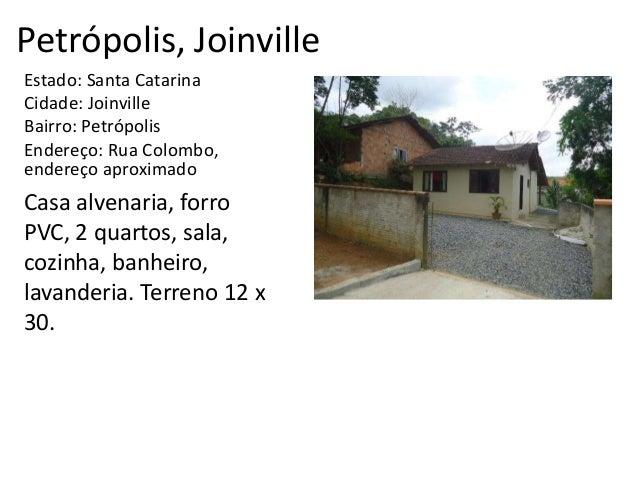 Petrópolis, Joinville Estado: Santa Catarina Cidade: Joinville Bairro: Petrópolis Endereço: Rua Colombo, endereço aproxima...
