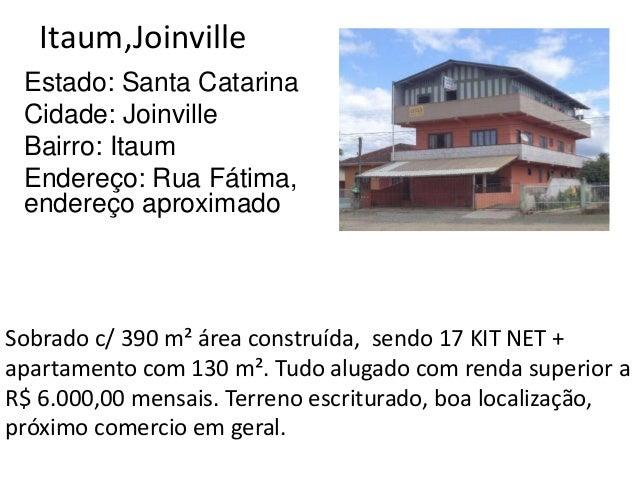 Itaum,Joinville Estado: Santa Catarina Cidade: Joinville Bairro: Itaum Endereço: Rua Fátima, endereço aproximado Sobrado c...