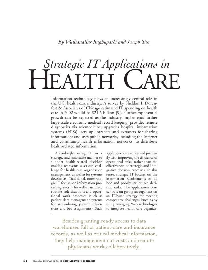 By Wullianallur Raghupathi and Joseph Tan              Strategic IT Applications in HEALTH CARE        Information technol...