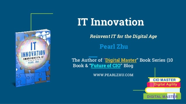 "IT Innovation Reinvent IT for the Digital Age Pearl Zhu The Author of ""Digital Master"" Book Series (10 Book & ""Future of C..."
