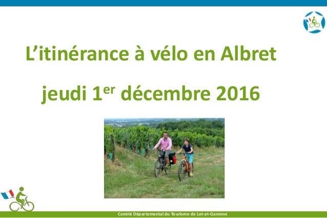 a228258034392 L itinérance à vélo en Albret jeudi 1er décembre 2016 Comité Départemental  du Tourisme de ...