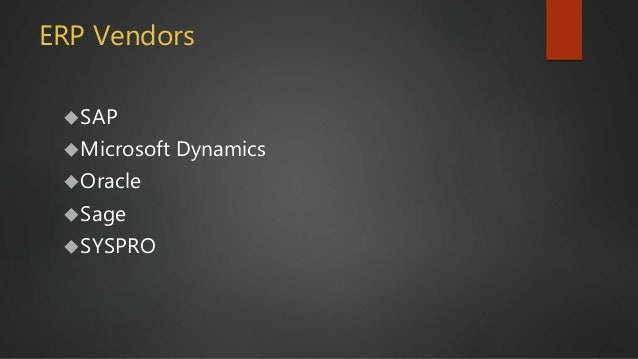 ERP Vendors SAP Microsoft Dynamics Oracle Sage SYSPRO