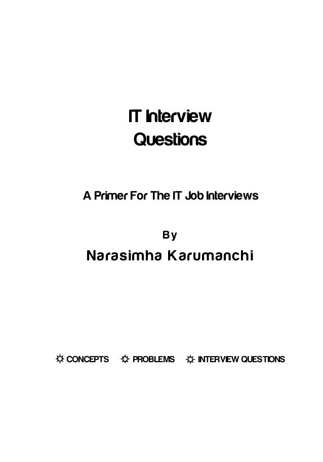 CONCEPTS PROBLEMS INTERVIEW QUESTIONS IT Interview Questions By Narasimha Karumanchi A Primer For The IT Job Interviews