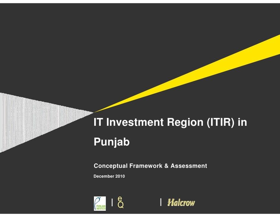 IT Investment Region (ITIR) inPunjabConceptual Framework & AssessmentDecember 2010        e       IQ          I
