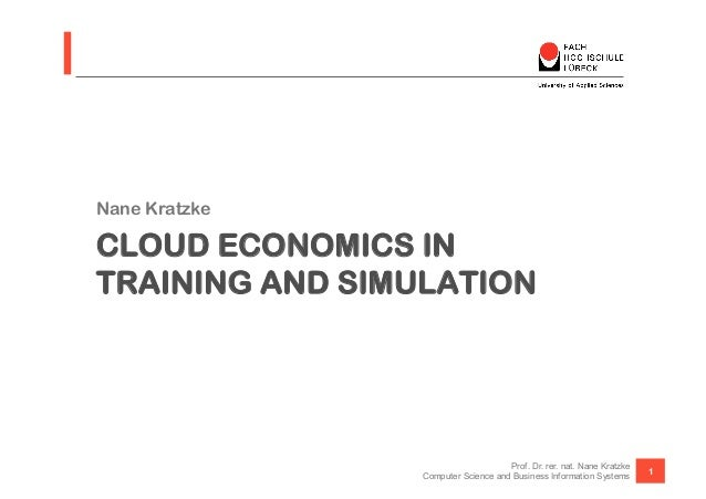 Nane KratzkeCLOUD ECONOMICS INTRAINING AND SIMULATION                                     Prof. Dr. rer. nat. Nane Kratzke...