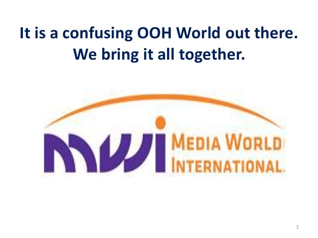 It is a confusing OOH World out there.We bring it all together.1