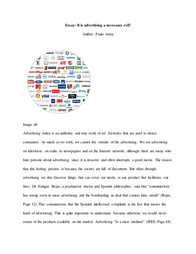 essay about advertisement The art of advertisement is of course a modern blessing but it has reached and touched all possible heights it has touched all the aspects of modern complexities and has complicated man's life more.