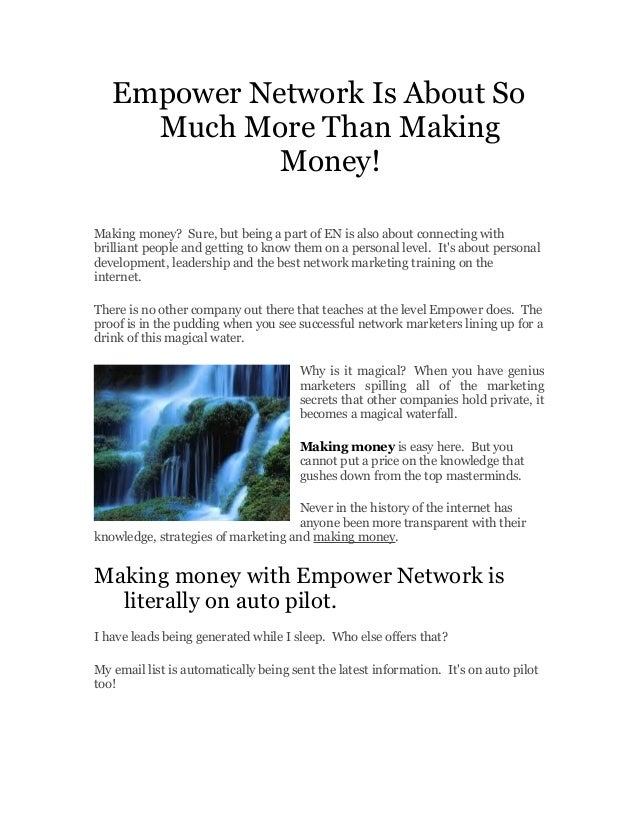 Empower Network Is About SoMuch More Than MakingMoney!Making money? Sure, but being a part of EN is also about connecting ...